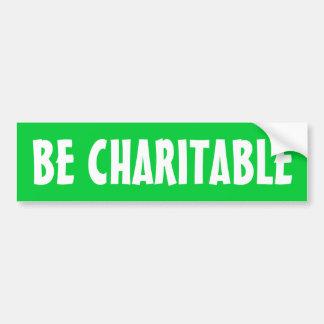 """Be Charitable"" Bumper Sticker Car Bumper Sticker"