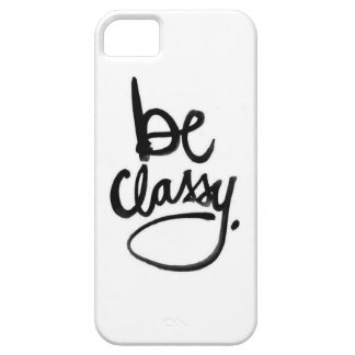 Be Classy iPhone 5 Cases