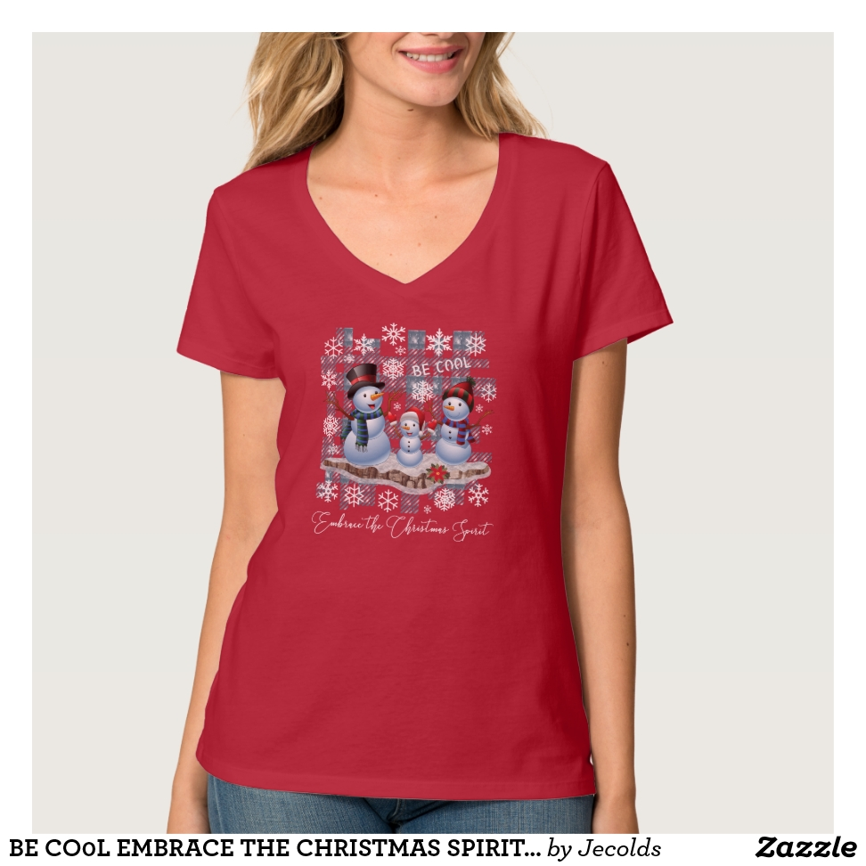 BE CO0L EMBRACE THE CHRISTMAS SPIRIT SNOWMAN TRIO T-Shirt - Best Selling Long-Sleeve Street Fashion Shirt Designs