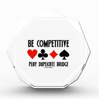 Be Competitive Play Duplicate Bridge Acrylic Award