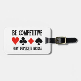 Be Competitive Play Duplicate Bridge Tag For Luggage
