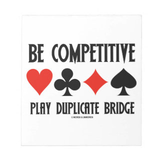 Be Competitive Play Duplicate Bridge Notepad