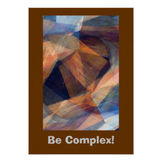 Be Complex! Abstract Art Poster