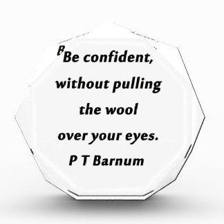 Be Confident - P T Barnum Award