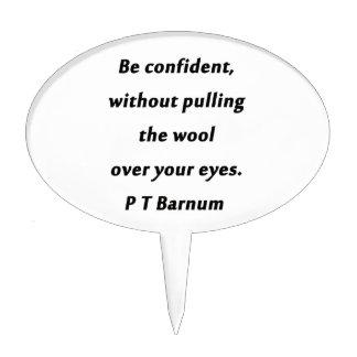 Be Confident - P T Barnum Cake Topper