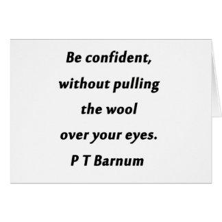 Be Confident - P T Barnum Card