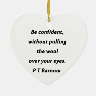 Be Confident - P T Barnum Ceramic Ornament