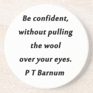 Be Confident - P T Barnum Drink Coaster