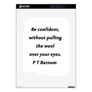 Be Confident - P T Barnum iPad 2 Skins