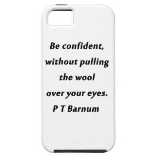 Be Confident - P T Barnum iPhone SE/5/5s Case
