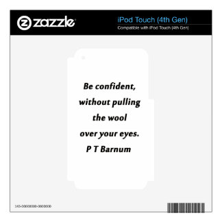 Be Confident - P T Barnum iPod Touch 4G Skin