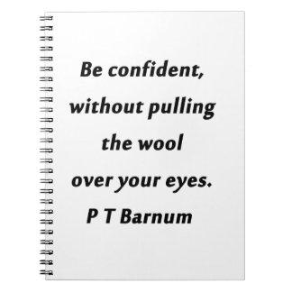Be Confident - P T Barnum Notebook