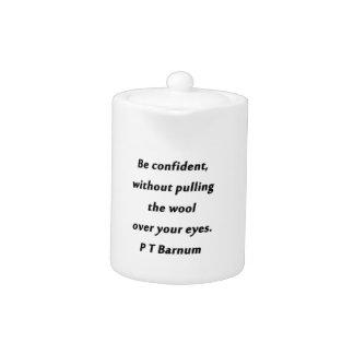 Be Confident - P T Barnum Teapot