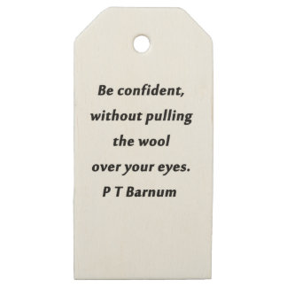 Be Confident - P T Barnum Wooden Gift Tags