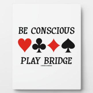 Be Conscious Play Bridge (Four Card Suits) Plaque