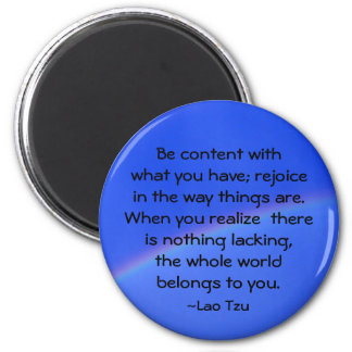 """""""Be content with what you have..."""" 2 Inch Round Magnet"""