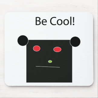 Be Cool Mouse Pad