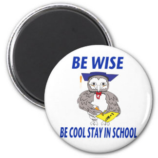 BE-COOL STAY-IN-SCHOOL 2 INCH ROUND MAGNET