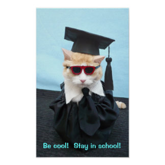 Be Cool!  Stay in School! Poster
