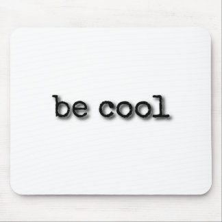Be cool text design mouse pad