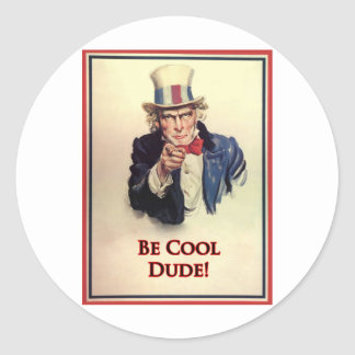 Be Cool Uncle Sam Poster Classic Round Sticker