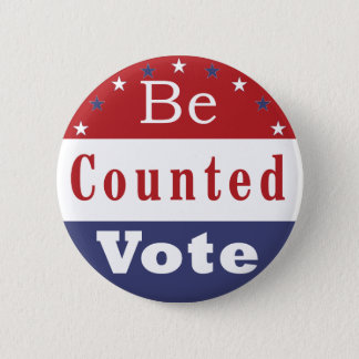 Be Counted Vote Pinback Button