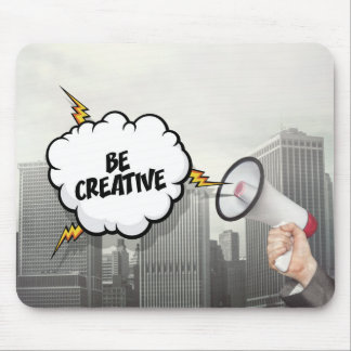 Be Creative Mouse Pad