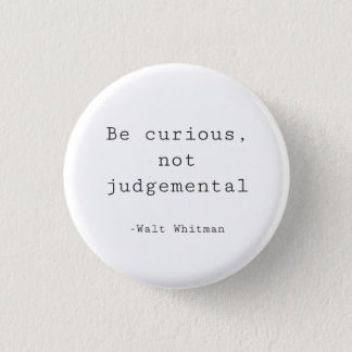 Be Curious not Judgmental Button