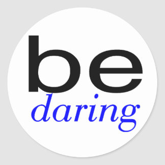 Be Daring Blue Classic Round Sticker
