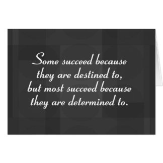 Be determined to succeed (2) greeting card