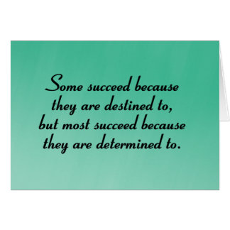 Be determined to succeed greeting cards