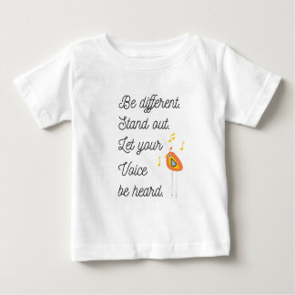 Be Different,Stand Out,Let Your Voice Be Heard Baby T-Shirt