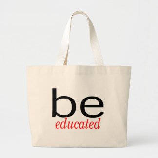 Be Educated Large Tote Bag