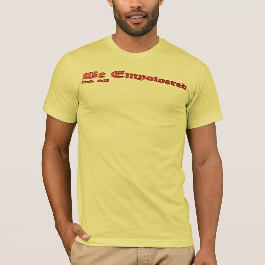 BE EMPOWERED T-Shirt