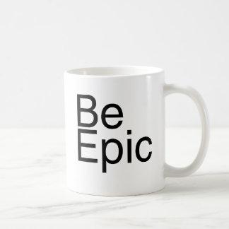 Be Epic Coffee Mugs