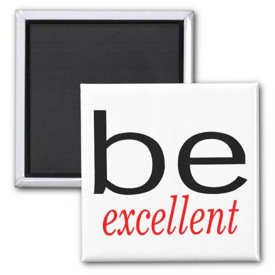 Be Excellent Magnet