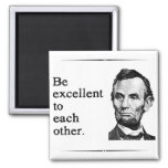 Be Excellent To Each Other 2 Inch Square Magnet