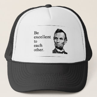 Be Excellent To Each Other Trucker Hat