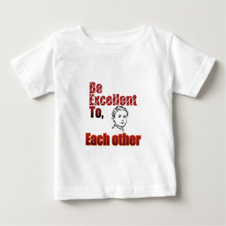 be-excellent-_-(white).png baby T-Shirt