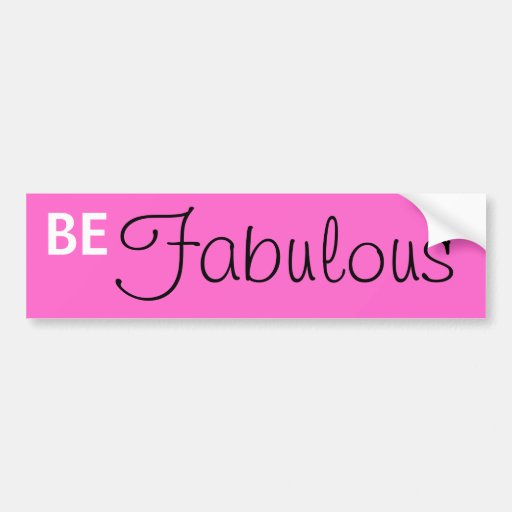 Be Fabulous Bumper Sticker