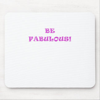 Be Fabulous Mouse Pad