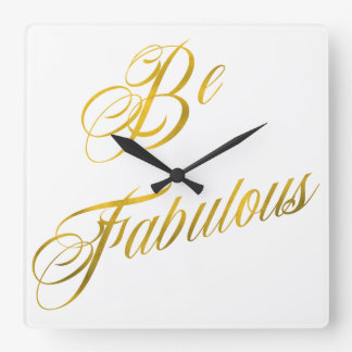 Be Fabulous Quote Faux Gold Foil Quotes Sparkly Square Wall Clock