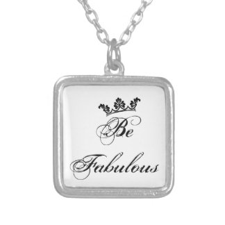 Be Fabulous Quote Silver Plated Necklace