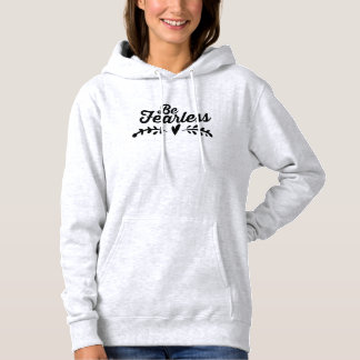 Be Fearless Inspirational Hoodie