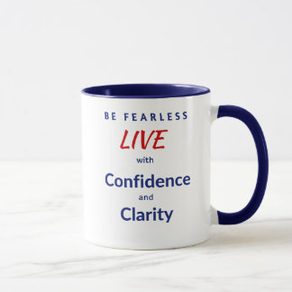 Be Fearless LIVE with Confidence and Clarity Mug