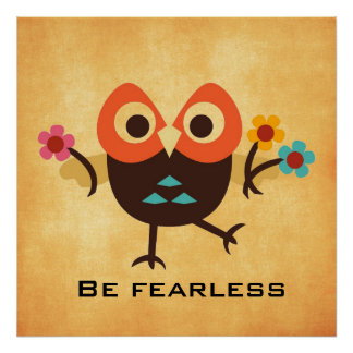 Be fearless with Owl Poster