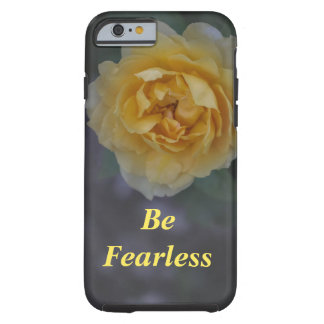 Be Fearless Yellow Rose iPhone 6/6s Case