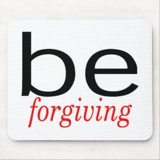 Be Forgiving Mouse Mats