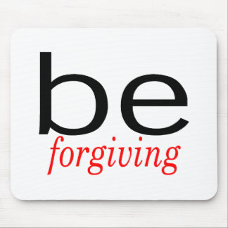 Be Forgiving Mouse Pad