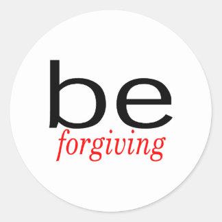 Be Forgiving Round Sticker